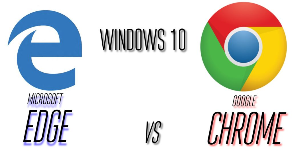 Google Chrome Vs Microsoft Edge